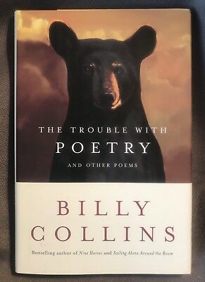 Signed Billy Collins The Trouble With Poetry 2005 1st Ed Hc