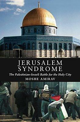 Jerusalem Syndrome: The Palestinian-Israeli Battle for the Holy City by Moshe...