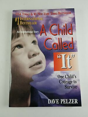 A Child Called It: One Child's Courage to Survive by Dave Pelzer 1995