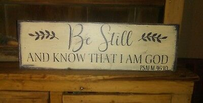 Primitive Wooden Sign ~ Be Still..and know that I am God ~ Psalm 46:10 Awesome ~