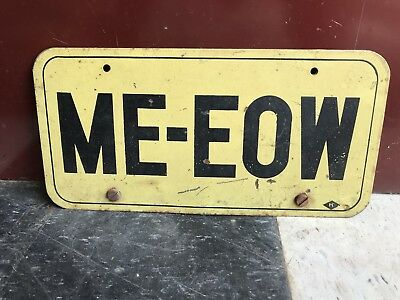 Vintage Antique License Tag Plate Cat Collector Unique MEOW ME-EOW / PHF-FFT