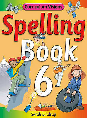 Spelling Book 6: for Year 6 (Curriculum Visions Spelling (6 Pupil Books & 6 Teac