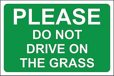 Please do not drive on the grass safety sign