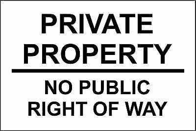 Private property no public right of way safety sign