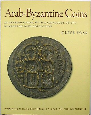 Clive Foss, ARAB-BYZANTINE COINS, Dumbarton Oaks Collection, 2008. Gently Used.