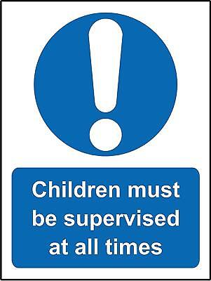 Mandatory signs Children must be supervised at all times Safety sign