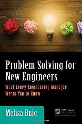Problem Solving for New Engineers: What Every Engineering Manager Wants You...