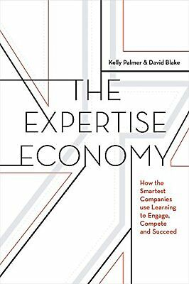 The Expertise Economy: How the smartest companies use learning to engage,...