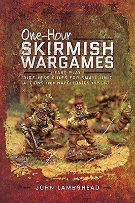 One-hour Skirmish Wargames: Fast-play Dice-less Rules for Small-unit Actions...