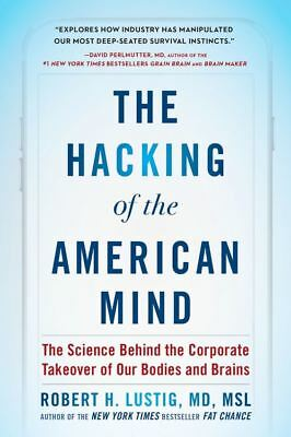The Hacking of The American Mind by Robert H Lustig (READ DESCRIPTION)