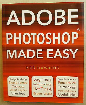 Adobe Photoshop Made Easy by Rob Hawkins - BRAND NEW