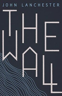 The Wall by John Lanchester - Hardcover
