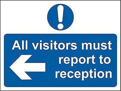 All visitors must report left to reception safety sign