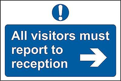 All visitors must report right to reception safety sign