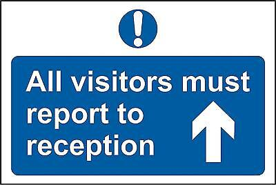All visitors must report ahead to reception safety sign