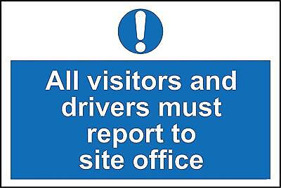 All visitors and drivers must report to site office safety sign