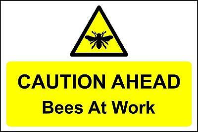Caution ahead Bees At Work safety sign