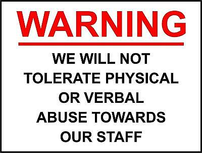 We Will Not Tolerate Abuse Towards Our Staff, Shop Warning, Safety Sign