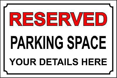 Personalised Reserved parking space car parking sign