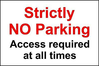 Strictly No Parking Access required at all times sign