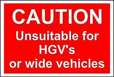 Caution unsuitable for HGV's or wide vehicles safety sign