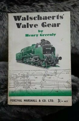 Walshaerts Valve Gear, Henry Greenly. Revised 1948 live steam model engineering