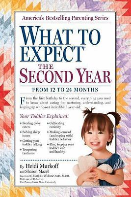 What to Expect the Second Year : From 12 to 24 Months by Heidi Murkoff (2011,...