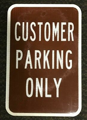 "CUSTOMER PARKING ONLY - REAL STREET SIGN - LARGE 12"" x 18""  REFLECTIVE - seconds"