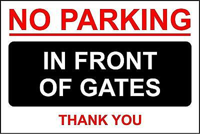 No Parking In front of Gates safety sign
