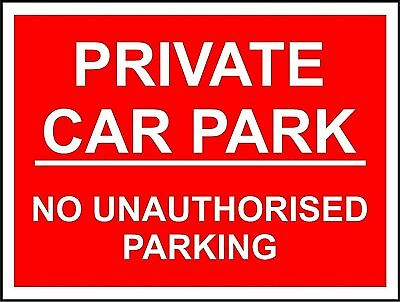 Private car park no unauthorised parking safety sign