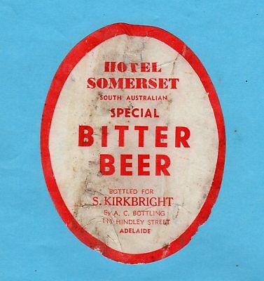 Somerset  Hotel.  Bottled  By  S. Kirkbright.  A. C. Bottling  Hindley St  Adel.