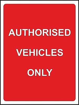 Authorised vehicles only safety sign