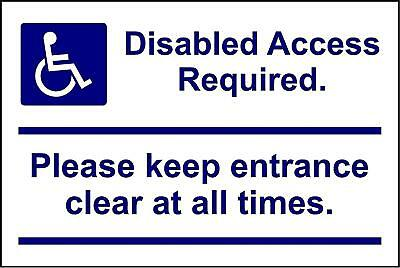 Disabled access required please keep entrance clear at all times safety sign