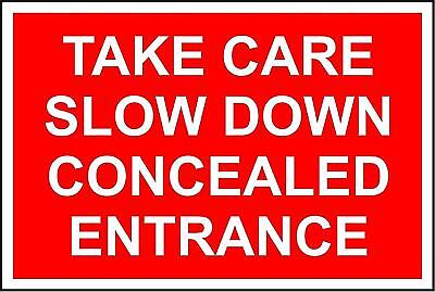 Take Care Slow Down Concealed Entrance safety sign