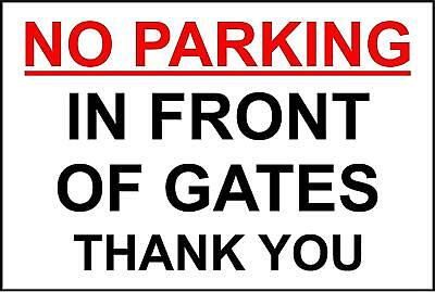 No Parking In Front Of Gates Thank You sign