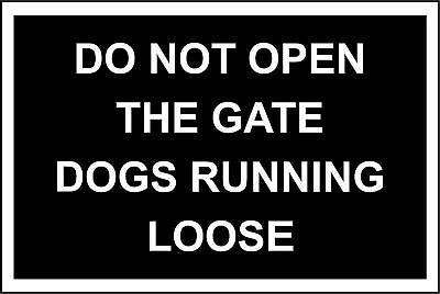 Do not open the gate dogs running loose Warning safety sign