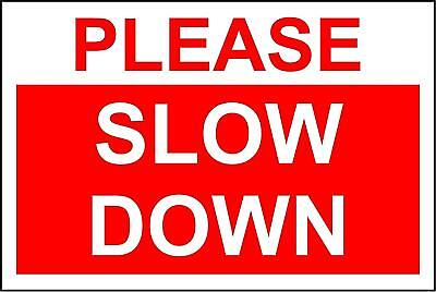 Please slow down safety sign