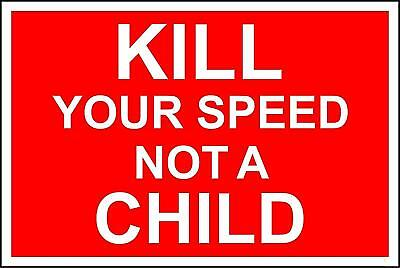 Kill your speed not a child safety sign