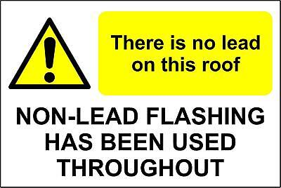 There is no lead on this roof / Non lead flashing safety sign