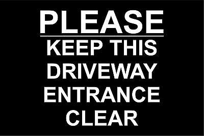 Please keep this driveway entrance clear safety sign
