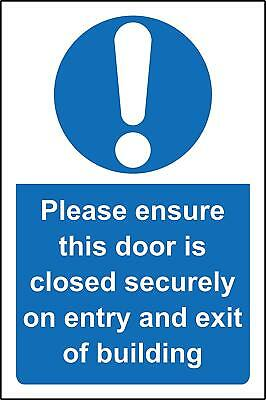 Please ensure this door is closed securely on entry & exit sign