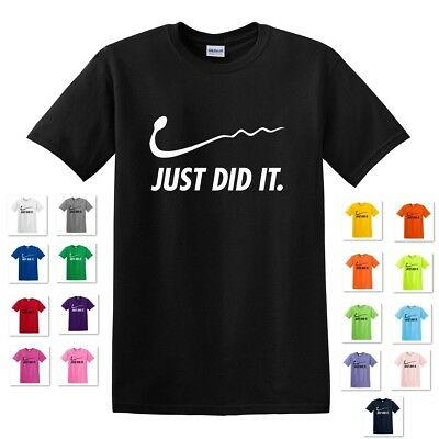 08a9e56242ce6 New Just Did It Sperm Nike Spoof Parody Humor Funny Gag Comical Gift Tee T-