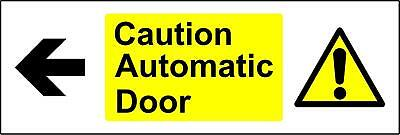 Warning signs Caution automatic door arrow left Safety sign