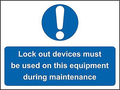Mandatory sign Lock out devices must be used on the equipment