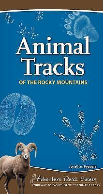 Animal Tracks of the Rocky Mountains: By Poppele, Jonathan