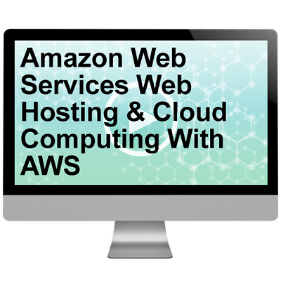 Amazon Web Services Web Hosting & Cloud Computing With AWS Video Training