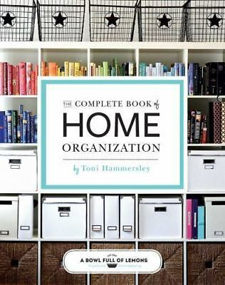 The Complete Book of Home Organization by Toni Hammersley and...