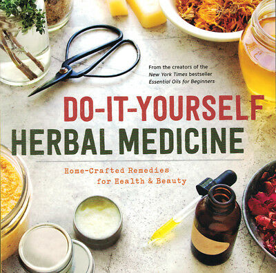 Do-It-Yourself Herbal Medicine: Hand-crafted remedies for health and beauty by S