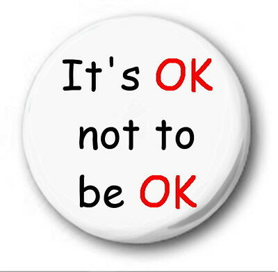 """IT'S OK NOT TO BE OK - 25mm 1"""" Button Badge - Mental Health Awareness"""