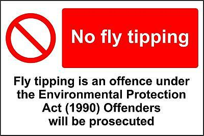 No Fly Tipping - Environmental protection act 1990 Safety sign